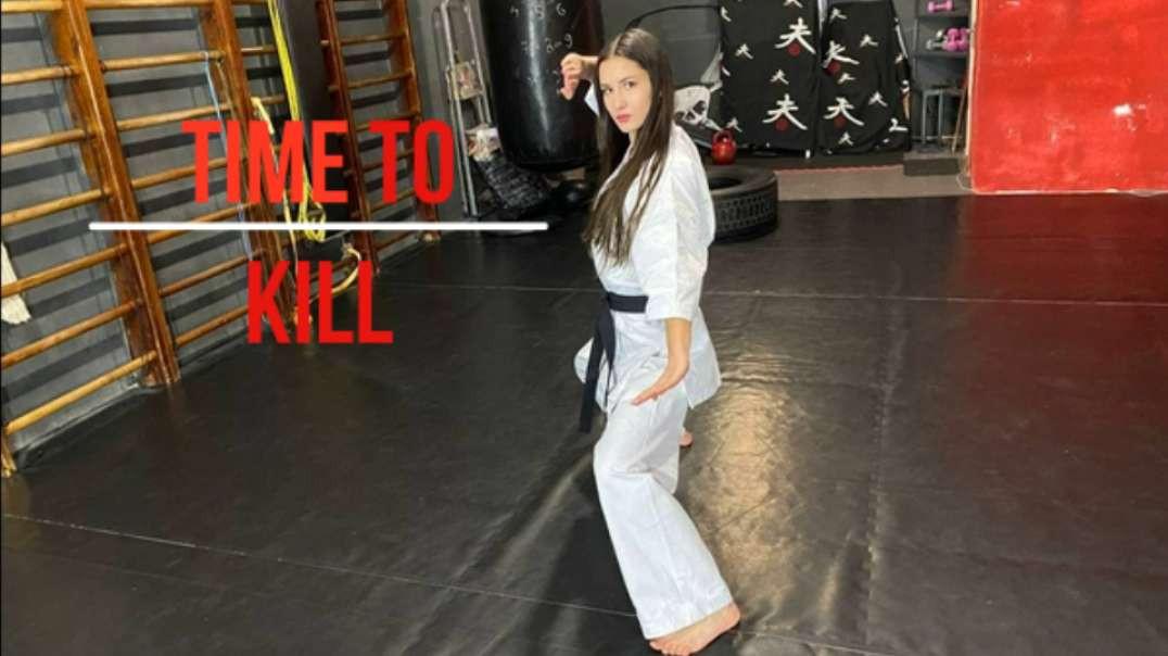 Time to Kill .Karate girl.